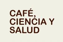 Café, Ciencia y Salud
